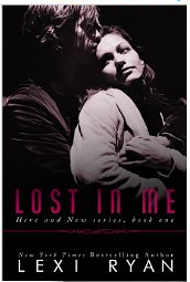 Lost in Me by Lexi Ryan Here and Now Trilogy Cover Book 1