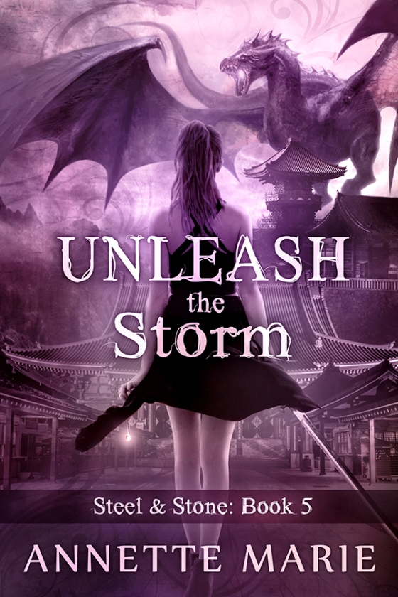 Annette Marie - UNLEASH THE STORM (Steel & Stone #5)